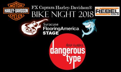 Dangerous Type FX Caprara Harley Davidson Bike Night – Thursday @ Sharkey's Syracuse Flooring America Summer Stage