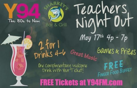 Teacher's Night Out - Y94FM - Friday @ Sharkey's