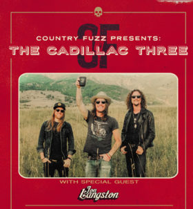 The Cadillac Three with Special Guest Jon Langston - Saturday @ under the Burritt Motors Pavilion