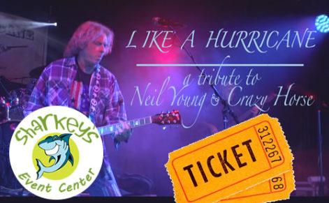 Like A Hurricane, A Neil Young Tribute @ Sharkey's, under the Burritt Motors Pavilion